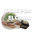 Ideas por el Clima